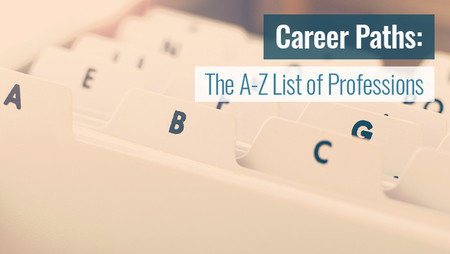 Career Paths The Ultimate A Z List Of Professions