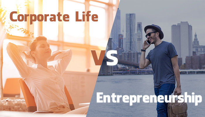 corporate life vs entrepreneurship